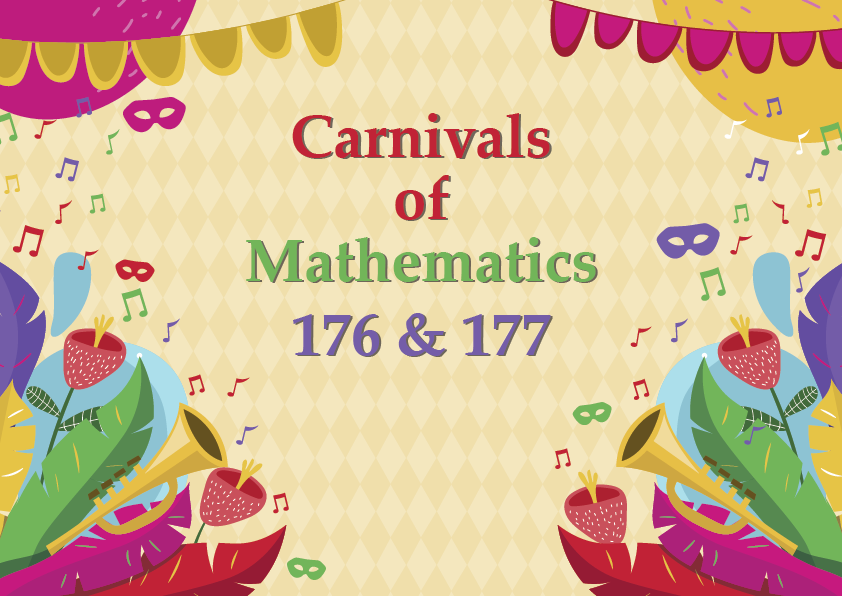 Carnivals of Mathematics 176 and 177