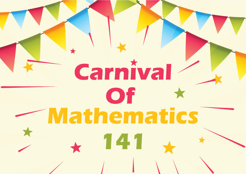 Carnival of Mathematics 141