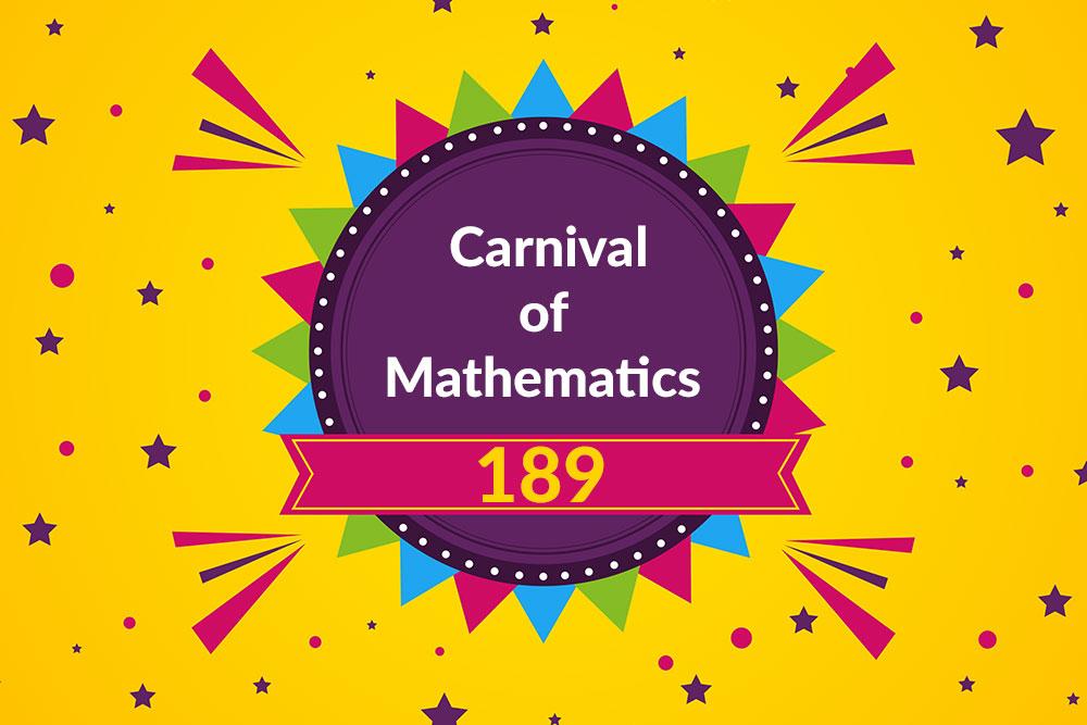 Carnival of Mathematics 189