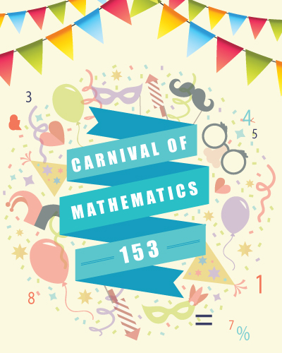 Carnival of Mathematics 153